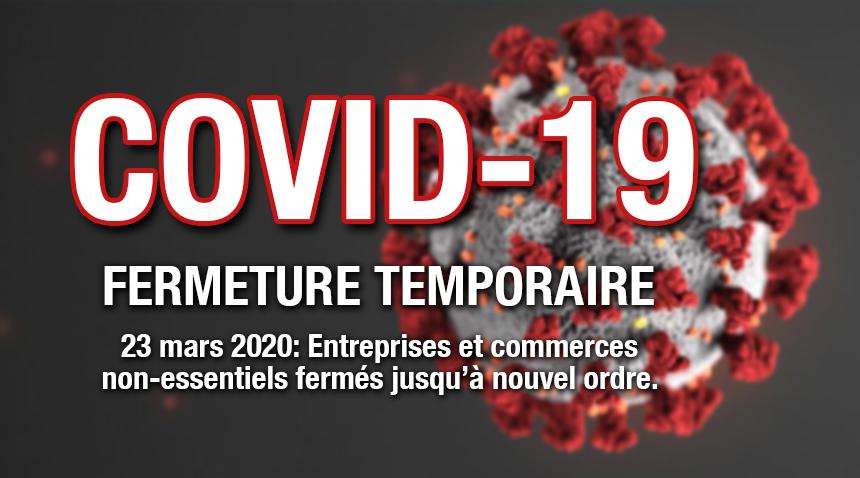 COVID-19: FERMETURE TEMPORAIRE